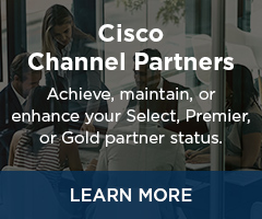 Cisco Channel Partners: Achieve, maintain, or enhance your Select, Premier, or Gold partner status.