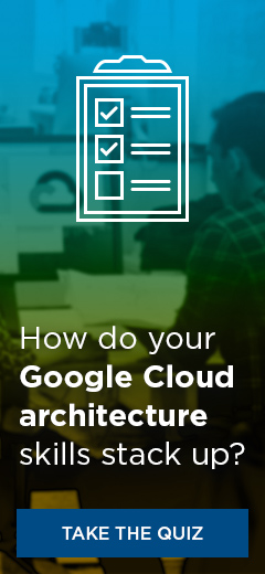How do your Google Cloud architecture skills stack up? Take the quiz.